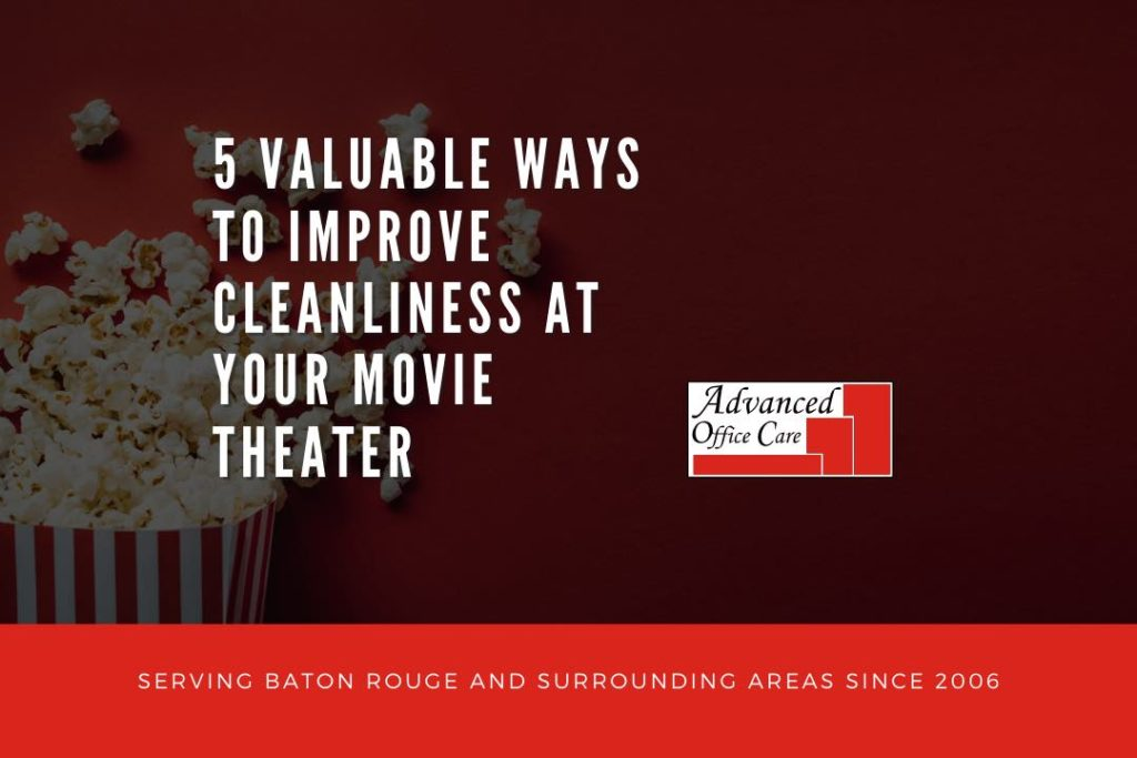 improve movie theatre cleanliness baton rouge advanced office care 1