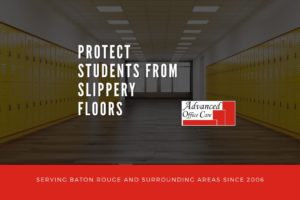 protect students slippery floors baton rouge advanced office care 1